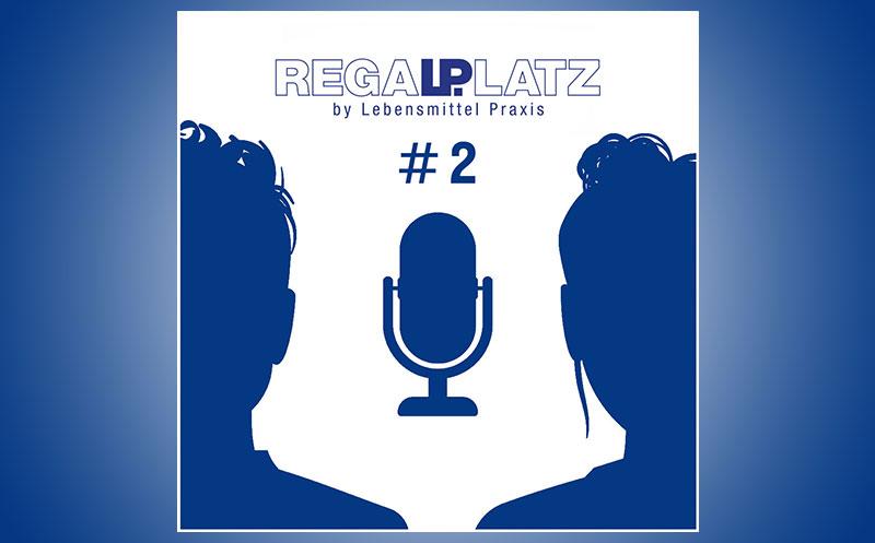 Regalplatz: Der Podcast der Lebensmittel Praxis